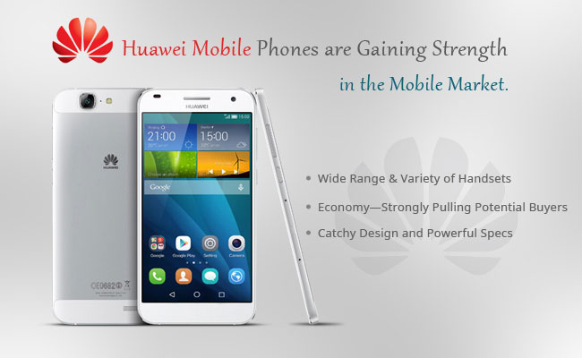 Huawei Mobile Phones are Gaining Strength in the Mobile Market